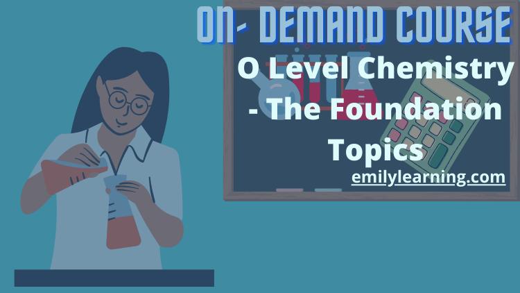 Foundation topics like bonding, atomic structure o level chemistry on-demand courses
