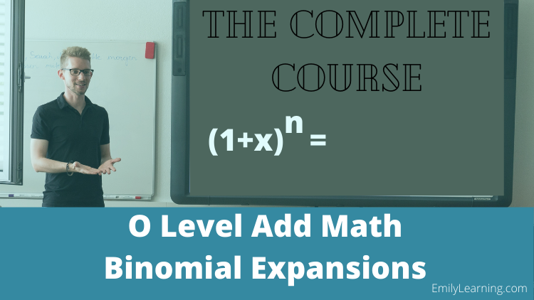 Binomial Expansion O Level Add Math course