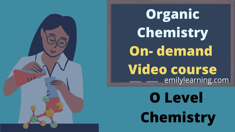 organic chemistry O level chemistry on-demand course