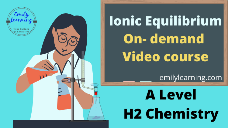 ionic equilibrium (acid, base and solubility equilibrium) on demand course for A level chemistry