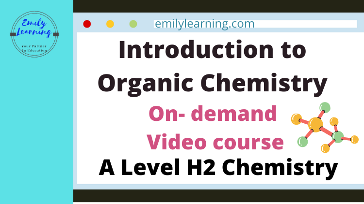 Introduction of organic chemistry for A Level Chemistry on-demand course