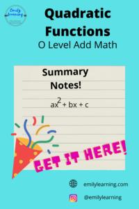Summary of quadratic functions for O level add math