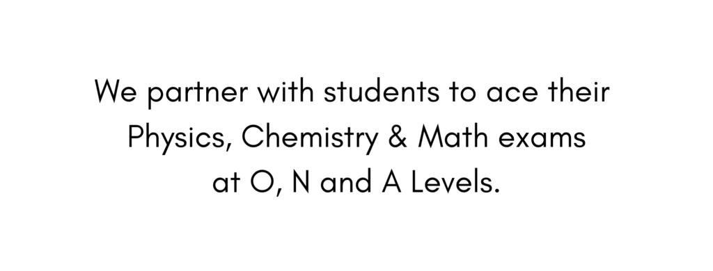 At Emily Learning, we partner with students to ace their chemistry, math and physics exams at O, A and N levels.