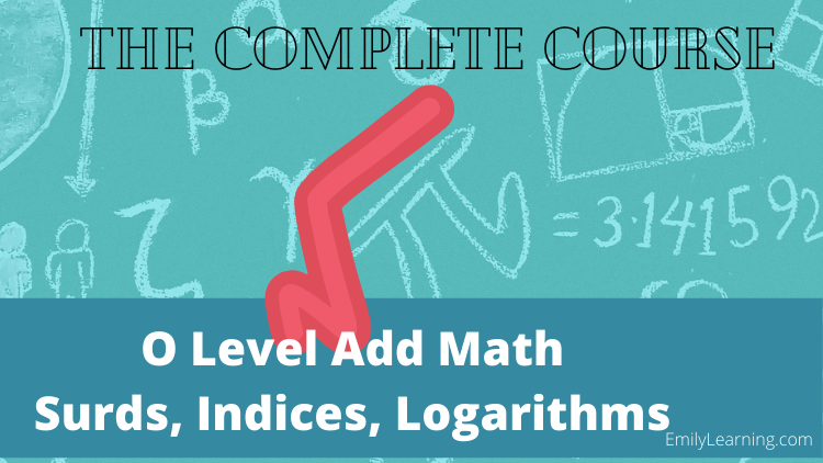 surds, indices and logarithm on- demand course for O Level Additional Mathematics