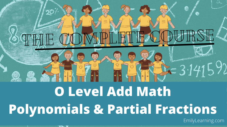 polynomials and partial fraction on- demand course for O Level Additional Mathematics