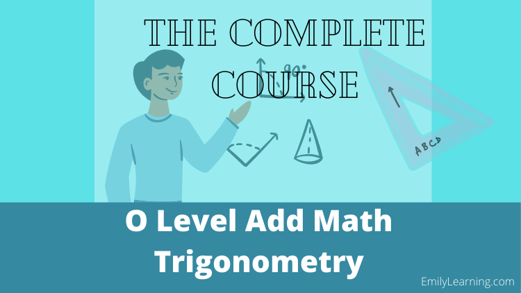 O Level Trigonometry Additional Mathematics on- demand course