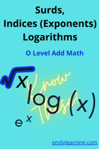 Surds, indices and logarithm syllabus for O level additional mathematics
