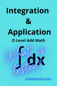 What's tested for integration and its application for O Level Additional Mathematics