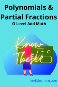 polynomials and partial fractions what you need to know