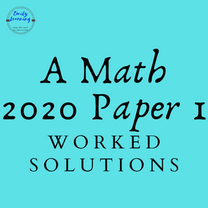 A Math 2020 Paper 1 Worked solutions